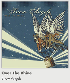 Snow Angels - Over The Rhine